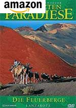 Die letzten Paradiese: Die Feuerberge Lanzarotes