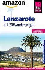 Reise Know-How  Lanzarote - mit 20 Wanderungen und Faltplan